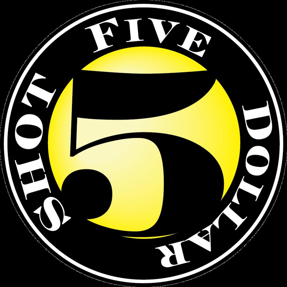 Five Dollar Shot